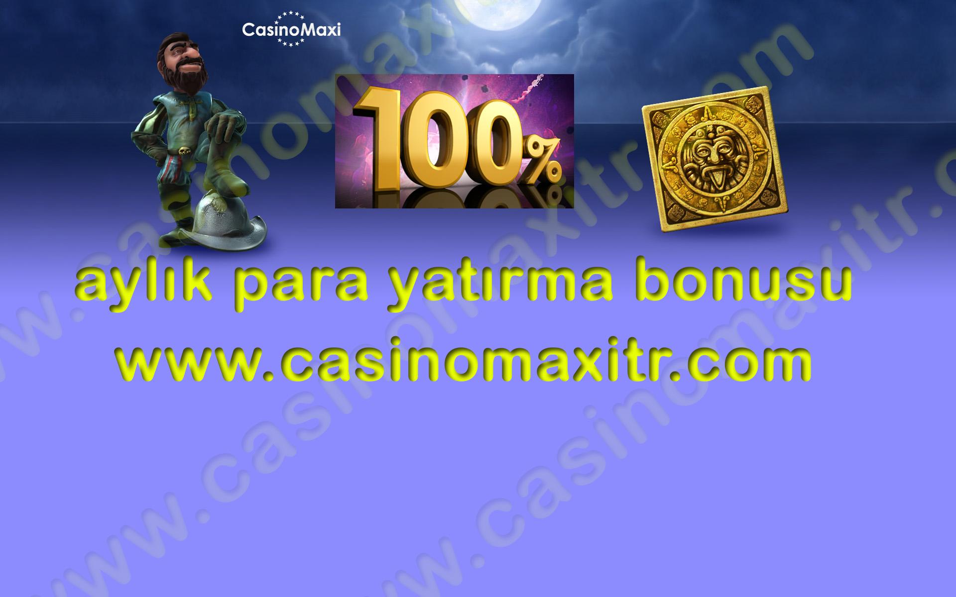 aylikparayatirmabonusu-casinomaxi